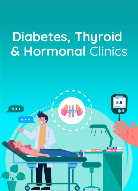 Diabetes, Thyroid and Hormonal Clinics